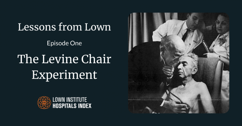 Lessons from Lown: How the Levine Chair changed heart attack treatment forever